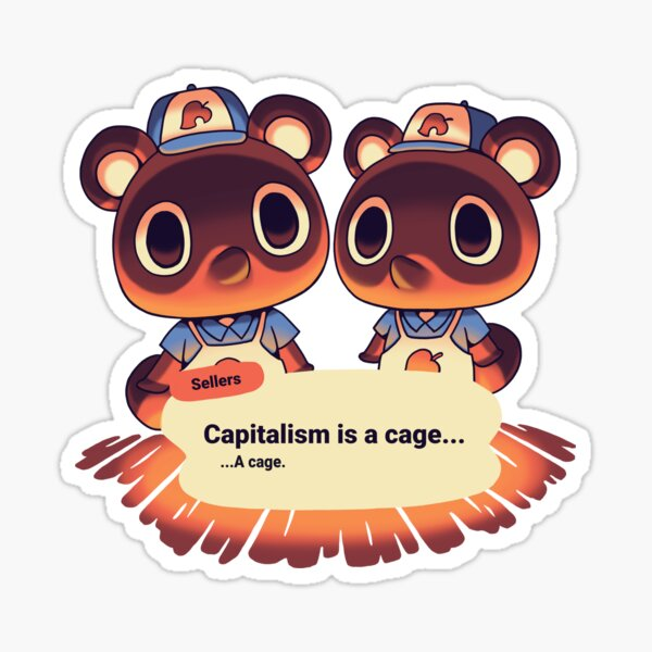 Capitalism is a Cage // Timmy Tommy Nook Cranny, Animal Crossing, Kawaii Sticker