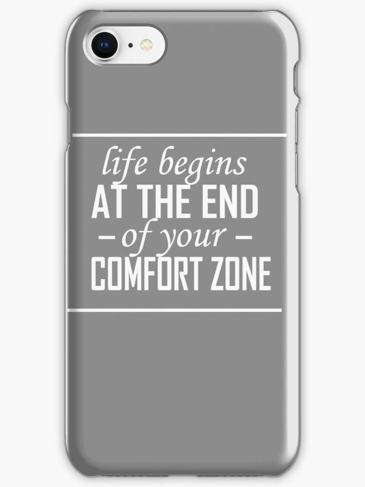 LIFE BEGINS AT THE END OF YOUR COMFORT ZONE by Jamie Perry