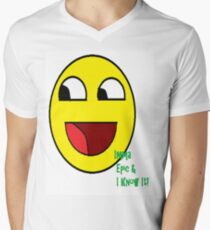 Imma Epic And I Know It T-Shirt T-Shirt