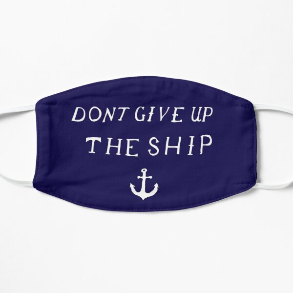 Don't Give Up The Ship Mask