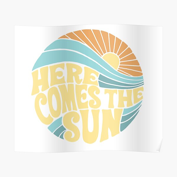 Groovy Here Comes the Sun Poster