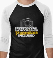 Professional Photographer - Passion Included T-Shirt