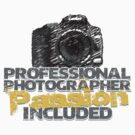 Professional Photographer - Passion Included by Jim Felder