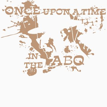 Once Upon A Time in the ABQ by Poofus
