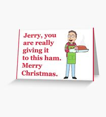 Rick and Morty-- Jerry Christmas Ham Greeting Card