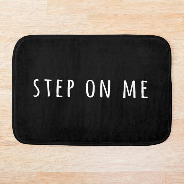 Step On Me Bath Mat