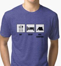 Eat Sleep Kill Campers Tri-blend T-Shirt