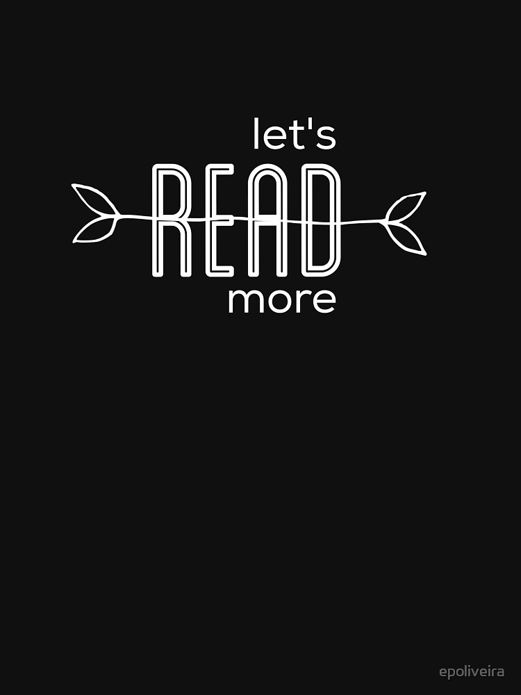Let's read more | book lovers by epoliveira