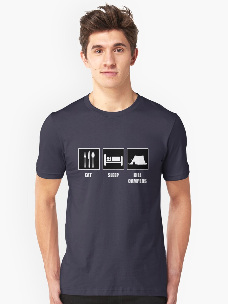 Eat Sleep Kill Campers Unisex T-Shirt Front