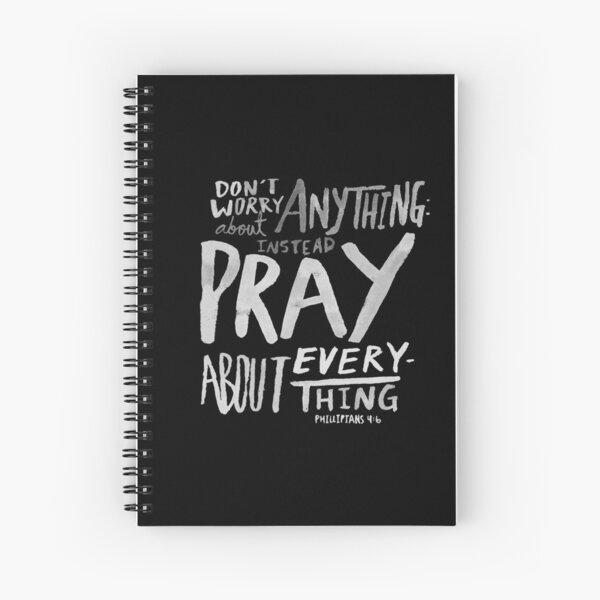 Dont Worry, Pray II Spiral Notebook