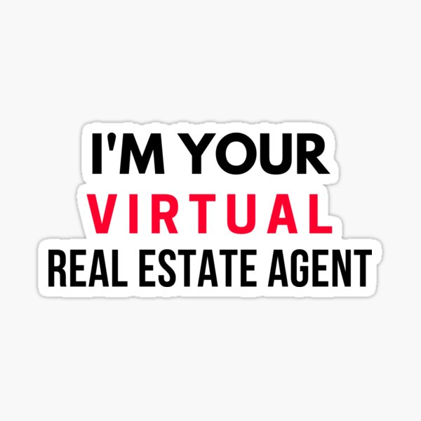 I'm Your Virtual Real Estate Agent Sticker