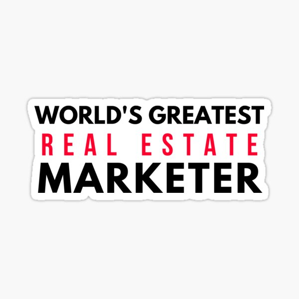 World's Greatest Real Estate Marketer Sticker