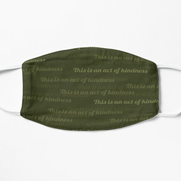 This is an Act of Kindness mask, chive green Flat Mask
