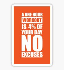 A One Hour Workout is 4% of Your Day No Excuses - Gym Inspirational Quotes Sticker