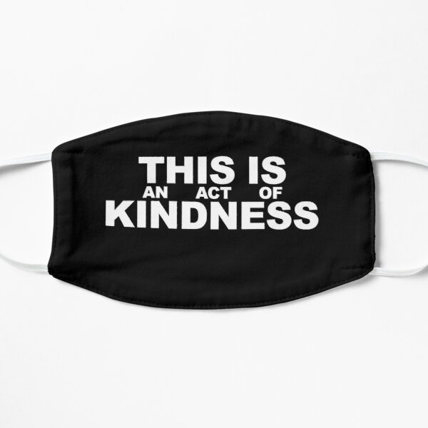 This is an Act of Kindness mask, blocky, white text on black Mask