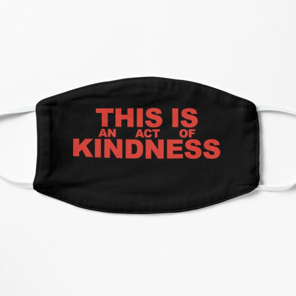 This is an Act of Kindness mask, blocky, red text on black Flat Mask