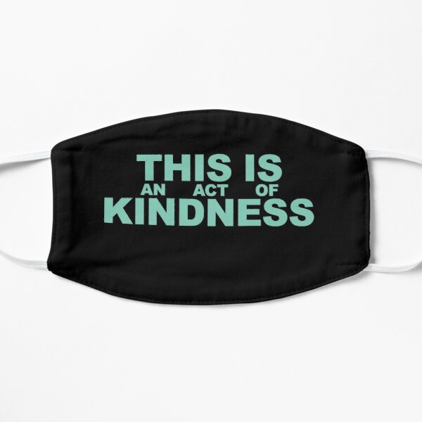 This is an Act of Kindness mask, blocky, green text on black Mask