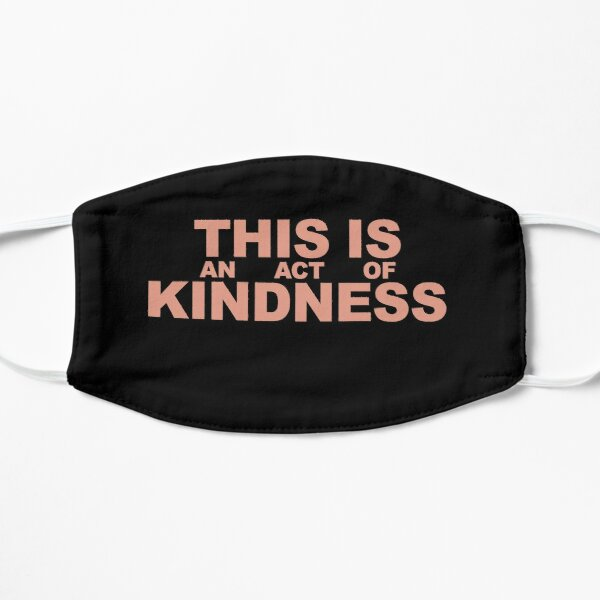 This is an Act of Kindness mask, blocky, pink text on black Mask