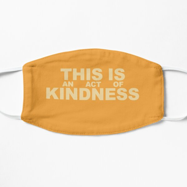 This is an Act of Kindness mask, blocky, sunshine colors Flat Mask