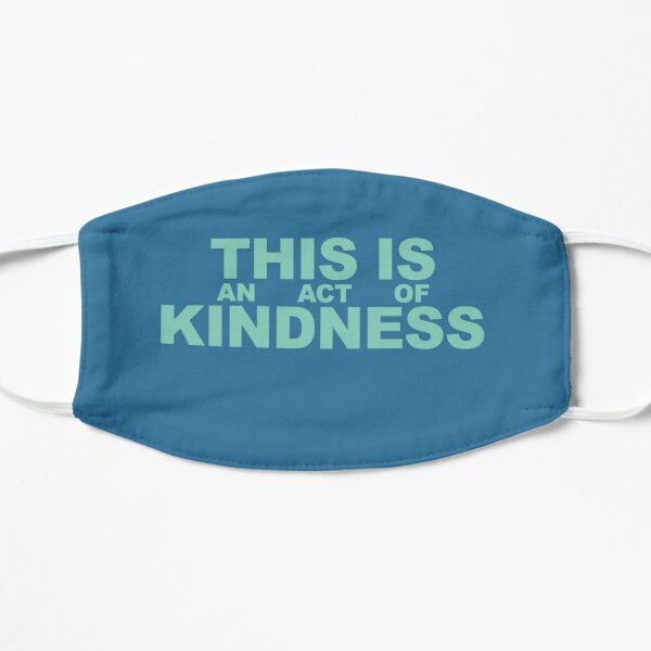 This is an Act of Kindness mask, blocky, blue-green colors Mask