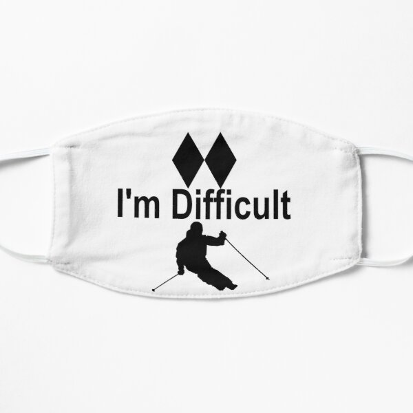 I'm Difficult Double Black Diamond Skiier Flat Mask
