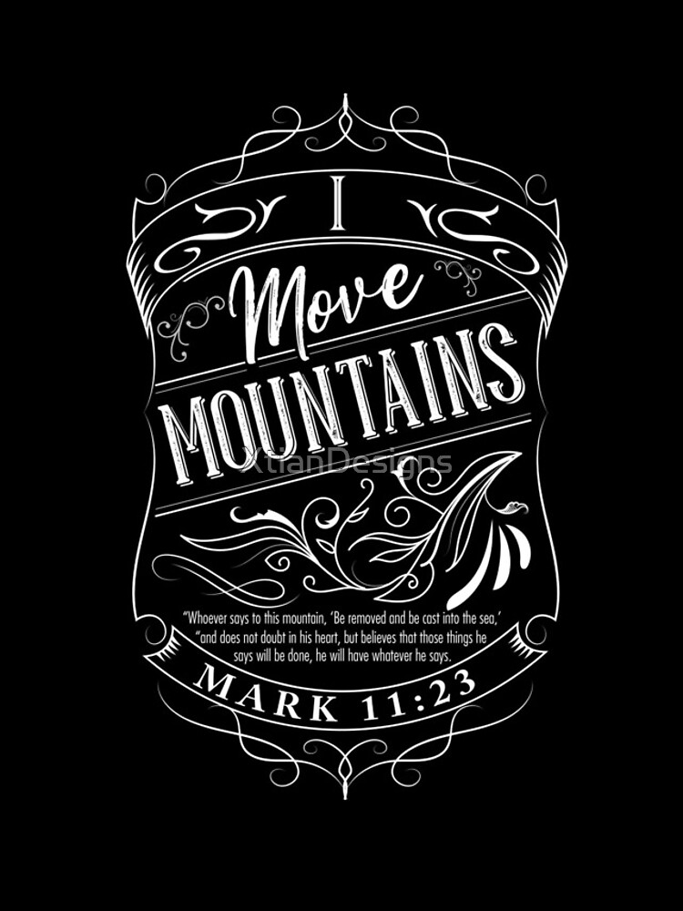 I Move Mountains by XtianDesigns