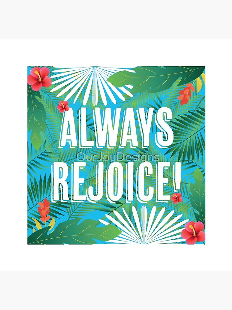 Always Rejoice - Tropical Theme by OurJoyDesigns