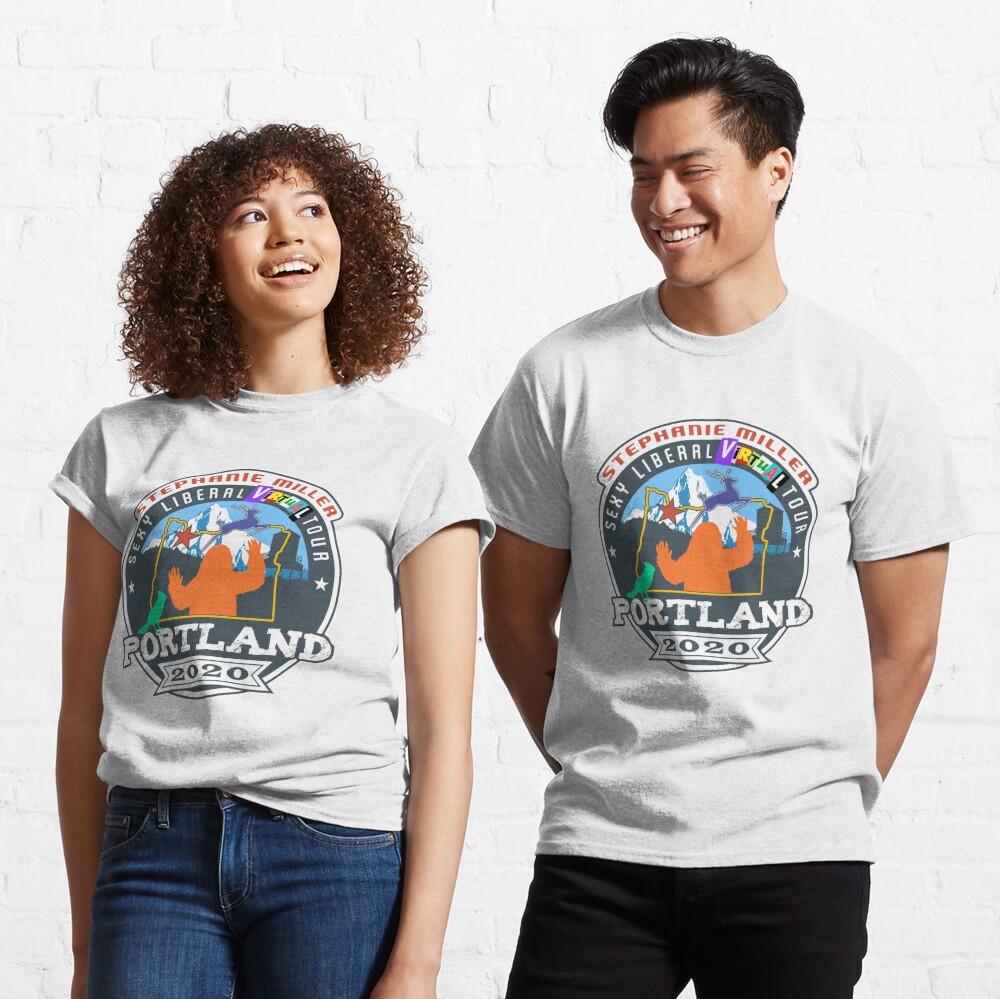 Stephanie Miller's Sexy Liberal Virtual Tour - Portland Classic T-Shirt