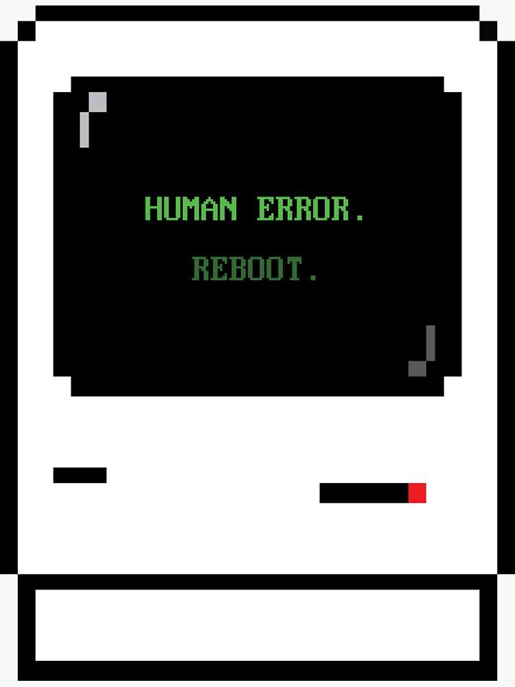 human error. reboot. by mavenmob