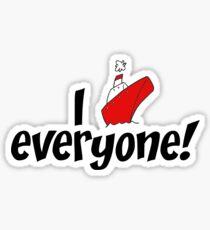 I ship: EVERYONE! Sticker