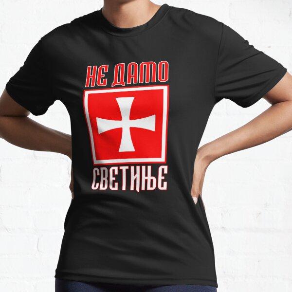 NE DAMO SVETINJE - KRSTAS [НЕ ДАМО СВЕТИЊЕ КРСТАШ] Active T-Shirt
