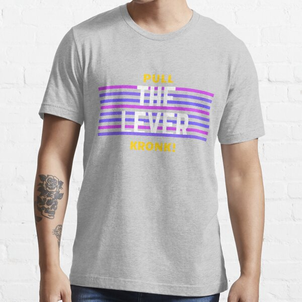 Pull the Lever, Kronk! Essential T-Shirt