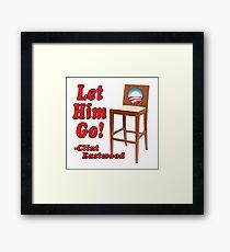 "Obama Empty Chair Clint Eastwood ""Let Him Go!"" Framed Print"