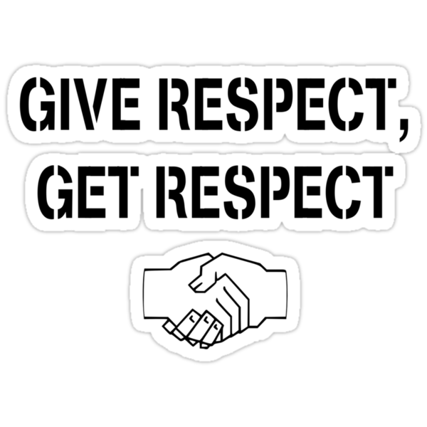 give respect take respect Hi everyone, i would like to know the french equivalent for the expression: give respect and take respect here is my trial: respecter tout le monde.