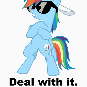 Deal with it Rainbow Dash by Speedmushroom