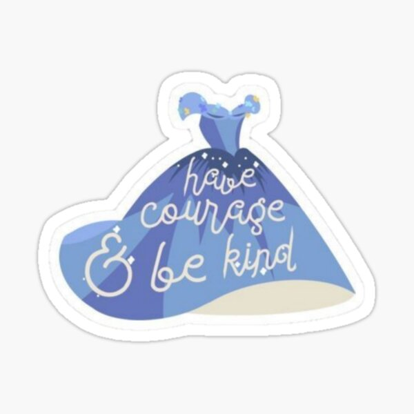 Cinderella Have Courage and Be Kind Sticker