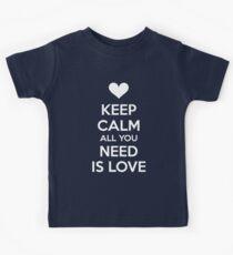Keep calm all you need is love Kids Tee