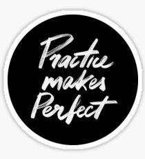 Practice makes perfect Sticker