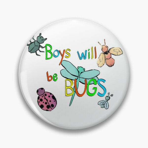 Boys will be Bugs Pin