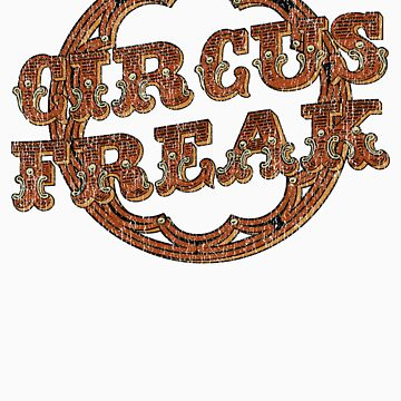 Circus Freak by CreativoDesign