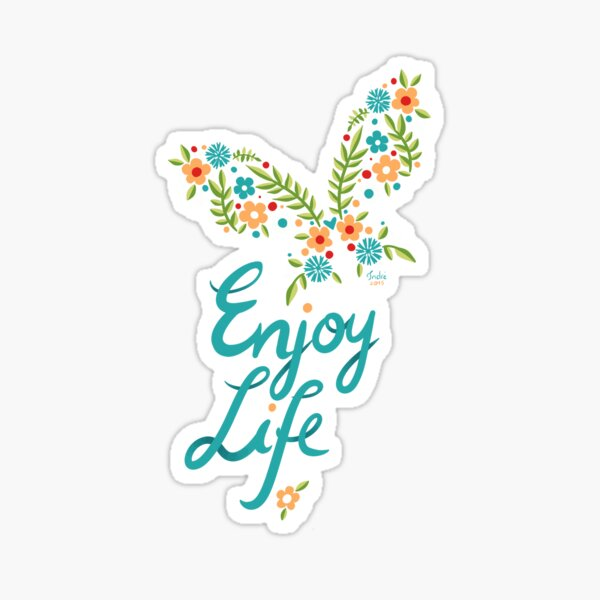 Enjoy Life Sticker