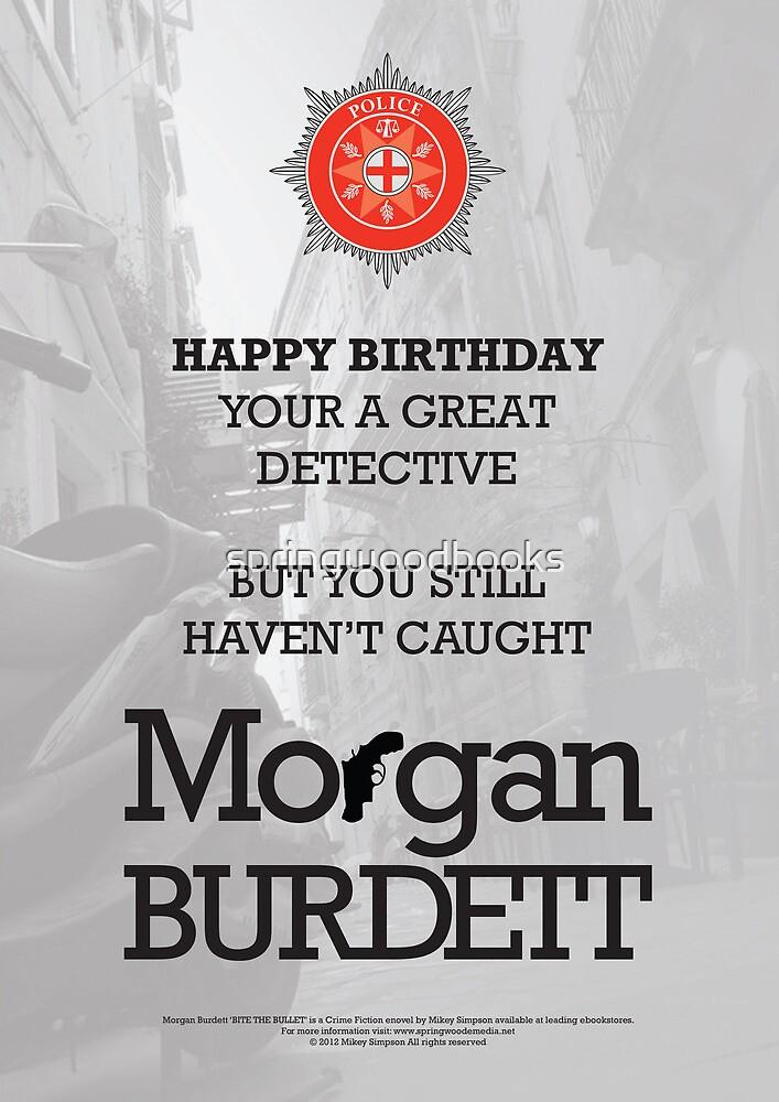 Morgan Burdett Detective Birthday Card by springwoodbooks