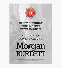 Morgan Burdett Federal Agent Birthday Card Photographic Print