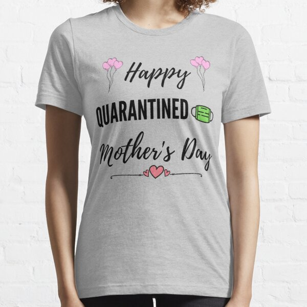 Happy Quarantined Mother's Day Toilet Paper Gift card , Funny Novelty Gift Idea Shirt For Mom From Son Essential T-Shirt