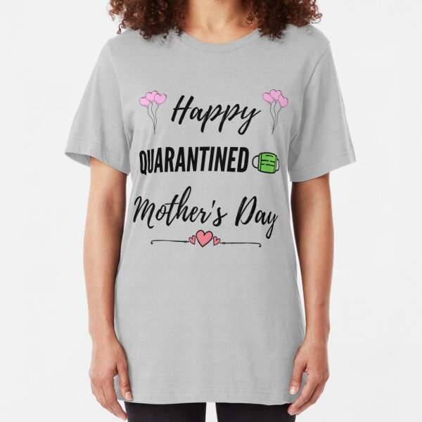 Happy Quarantined Mother's Day Toilet Paper Gift card , Funny Novelty Gift Idea Shirt For Mom From Son Slim Fit T-Shirt