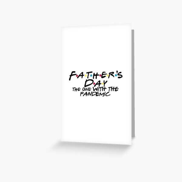 Fathers Day the one with the pandemic Greeting Card