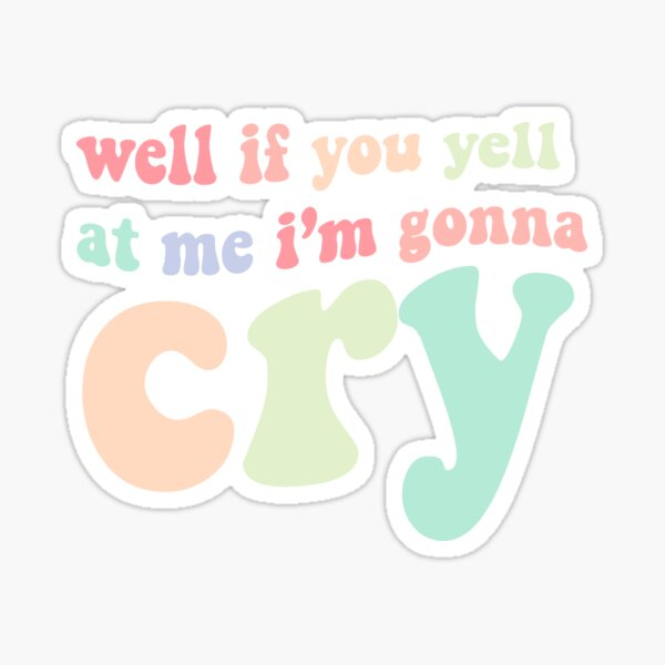 if you yell at me I'm gonna cry jojo siwa tiktok Sticker