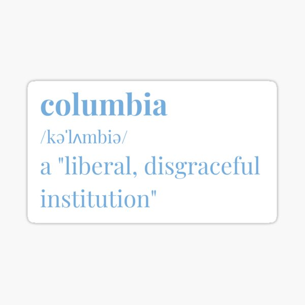 Columbia definition liberal disgraceful Sticker