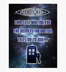 Ruuuuuuuuuuuuuun! Doctor Who  Photographic Print