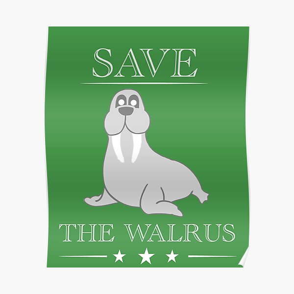 Save the Walrus Poster